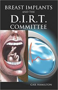 BREAST IMPLANTS and the D.I.R.T. COMMITTEE